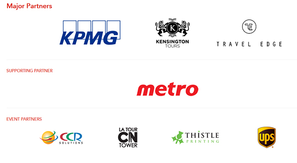 Major Partners: KPMG, Kensington Tours, Travel Edge. Supporting Partner: Metro. Event Partners: CCR Solutions, CN Tower, Thistle Printing, UPS.